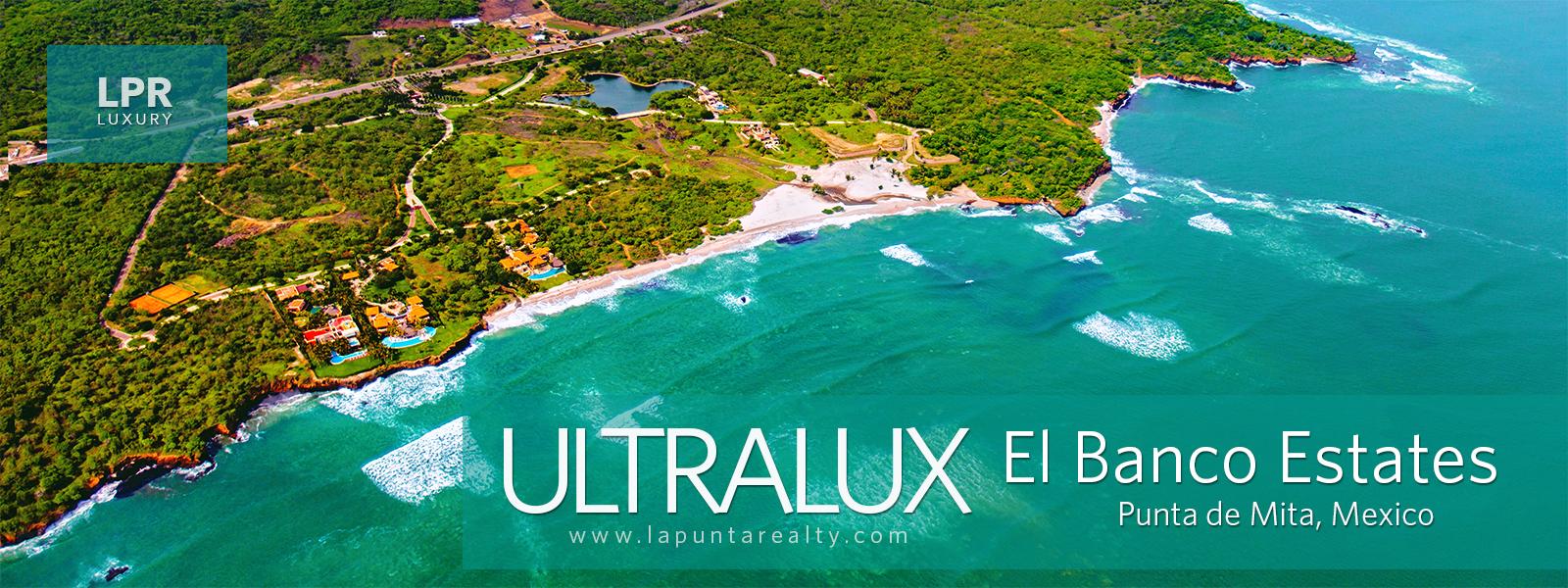 Ultralux El Banco Estates - Punta de Mita Luxury Vacation Rental VIllas