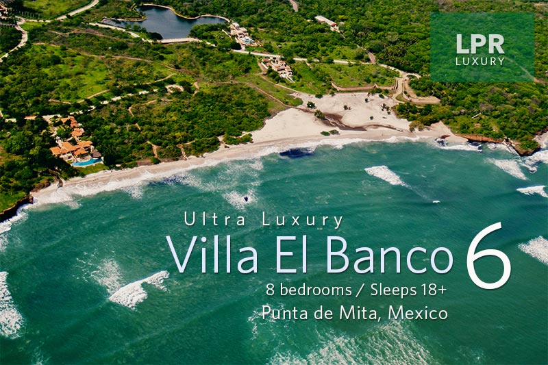 LPR Luxury International - Punta Mita - Puerto Vallarta Real Estate and Vacation Rental Update