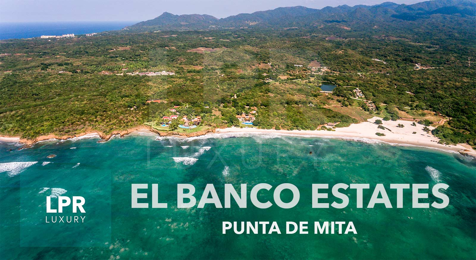 El Banco Estates Ultra Luxury estates at Punta de Mita, Riviera Nayarit, Mexico